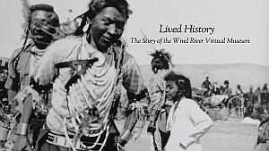 Lived History - The Wind River Virtual Museum
